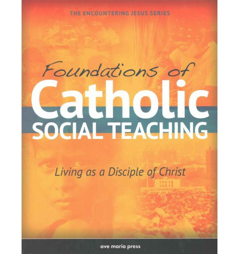 Foundations of Catholic Social Teaching : Living as a Disciple of Christ (Student) (Paperback) - image 1 of 1