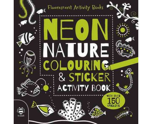 Neon Nature Colouring & Sticker Activity Book (Paperback) (Sam Hutchinson) - image 1 of 1