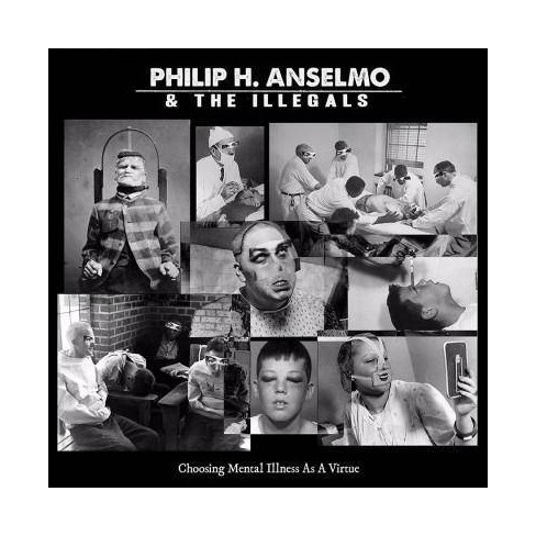 Philip H. & The Illegals Anselmo - Choosing Mental Illness As A Virtue (CD) - image 1 of 1