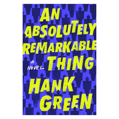 Absolutely Remarkable Thing -  by Hank Green (Hardcover) - image 1 of 1