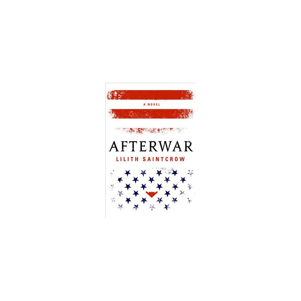 Afterwar - by Lilith Saintcrow (Paperback)