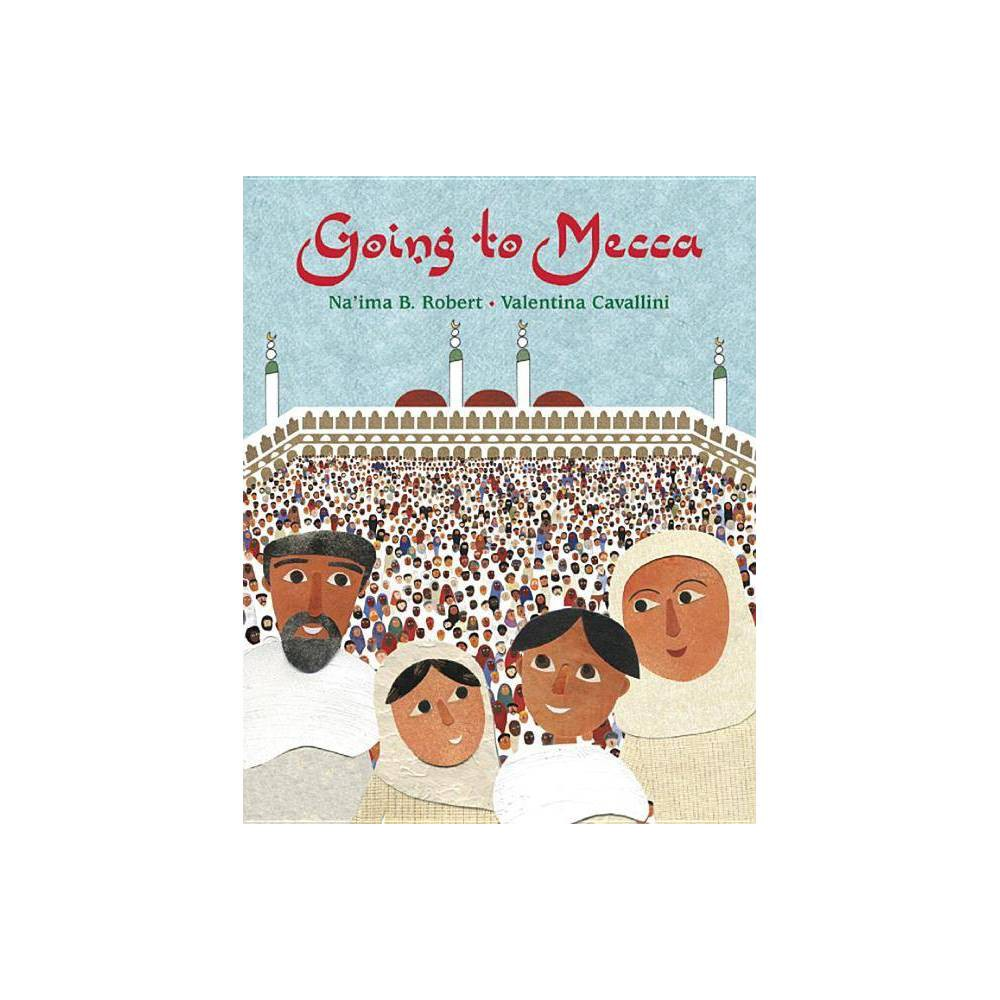 Going to Mecca - by Na'ima B Robert (Paperback)