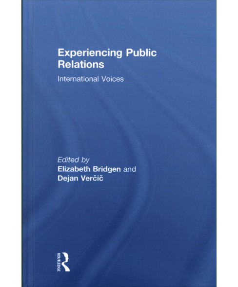 Experiencing Public Relations : International Voices -  (Hardcover) - image 1 of 1