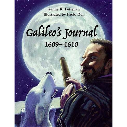 Galileo's Journal - by  Jeanne Pettenati (Paperback) - image 1 of 1