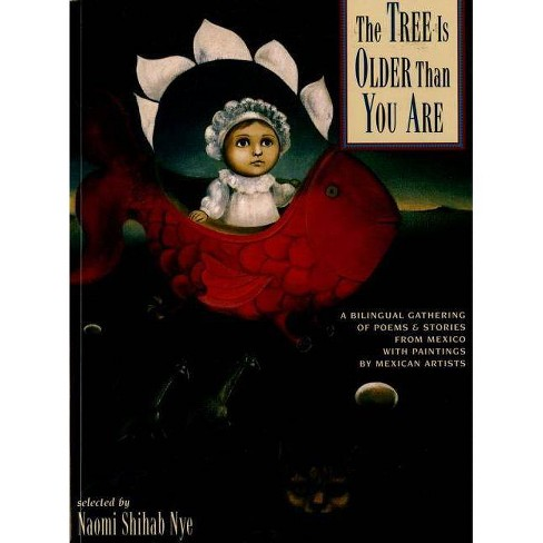 The Tree Is Older Than You Are - by  Naomi Shihab Nye (Paperback) - image 1 of 1