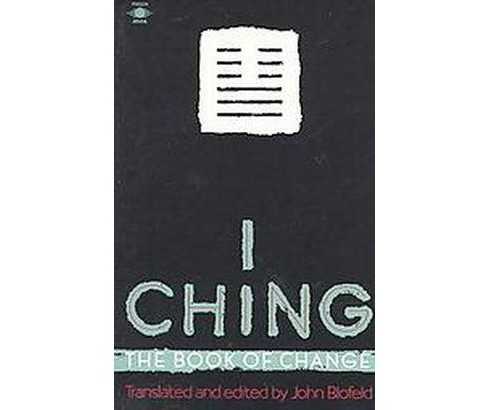 I Ching, the Book of Change : The Book of Change (Reprint) (Paperback) - image 1 of 1