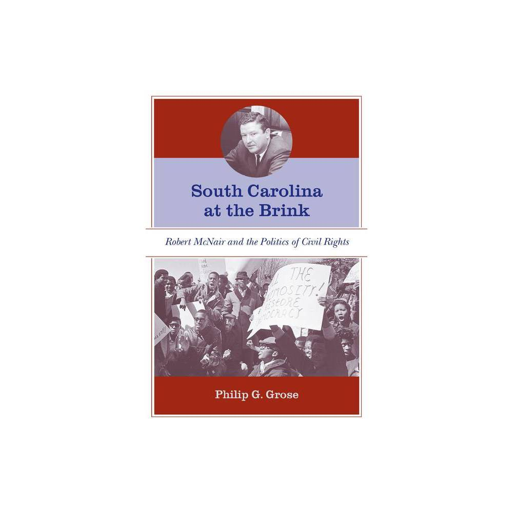 South Carolina At The Brink By Philip G Grose Paperback