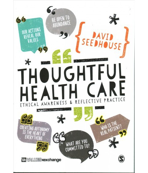 Thoughtful Health Care : Ethical Awareness and Reflective Practice -  by David Seedhouse (Paperback) - image 1 of 1