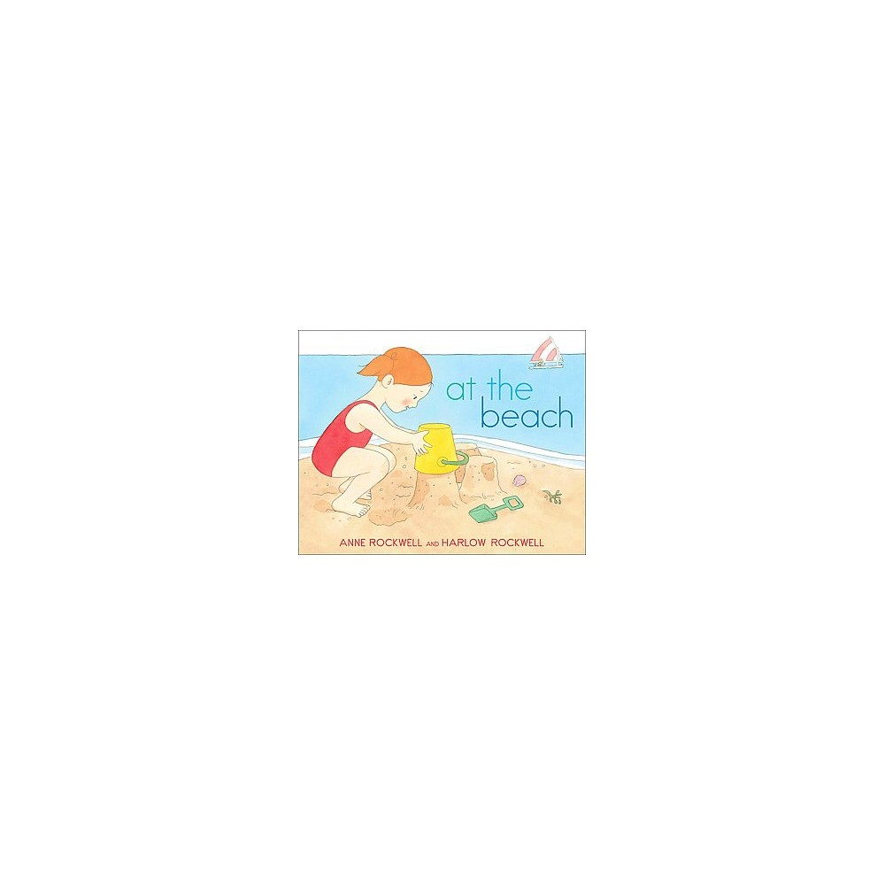 At the Beach (Reissue) (Paperback) (Anne F. Rockwell)