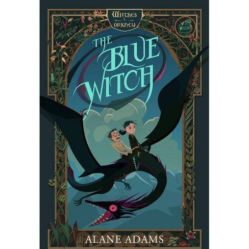 The Blue Witch - (Witches of Orkney) by  Alane Adams (Paperback) - image 1 of 1