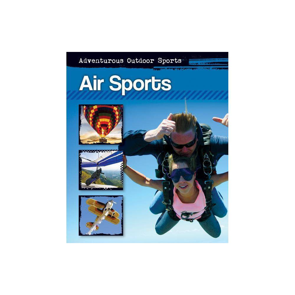 Air Sports - (Adventurous Outdoor Sports) by Andrew Luke (Hardcover)