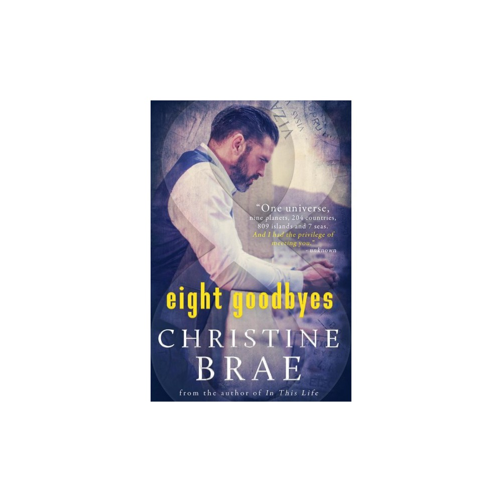 Eight Goodbyes - by Christine Brae (Paperback)