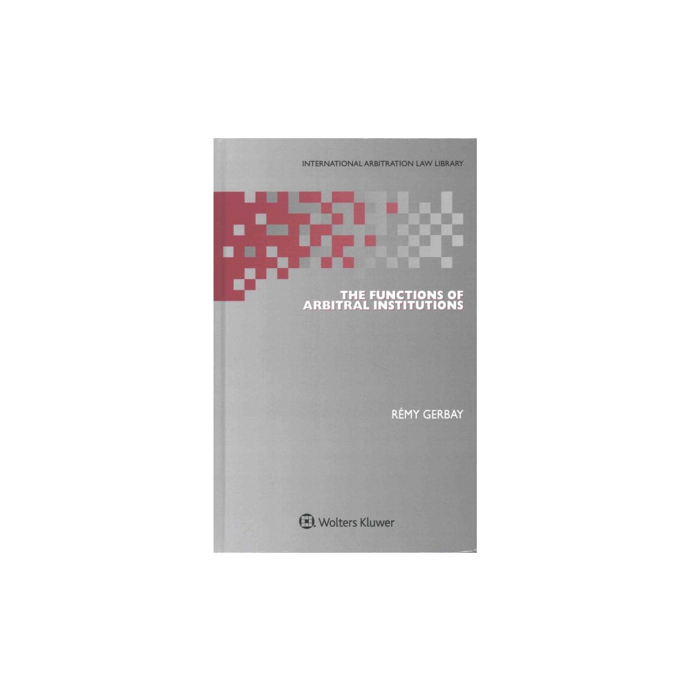 Functions of Arbitral Institutions (Hardcover) (Remy Gerbay)
