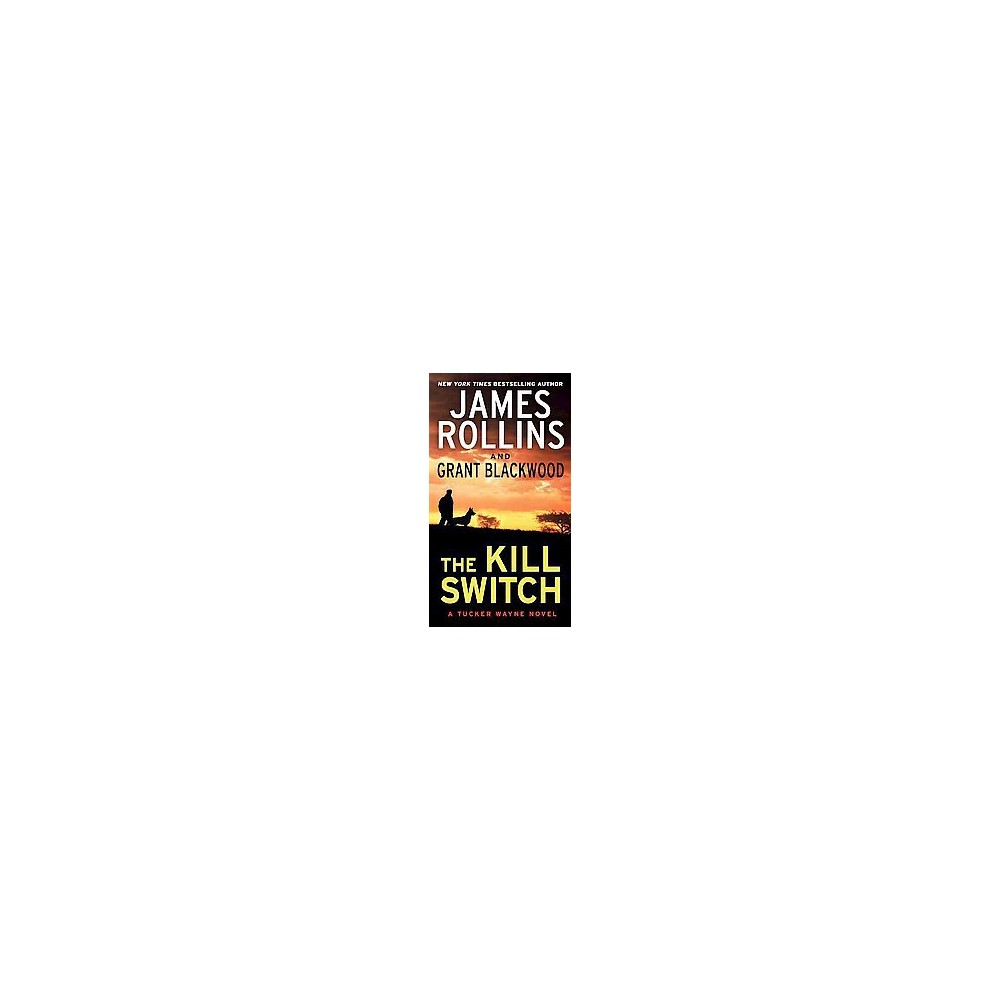 Kill Switch (Reprint) (Paperback) (James Rollins & Grant Blackwood)