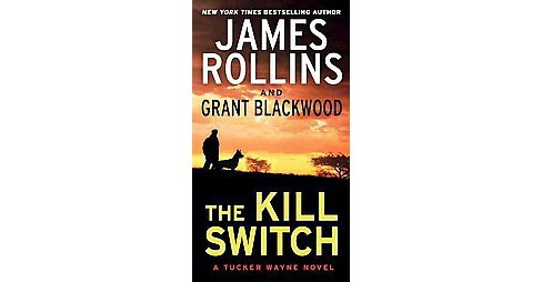 Kill Switch (Reprint) (Paperback) (James Rollins & Grant Blackwood) - image 1 of 1