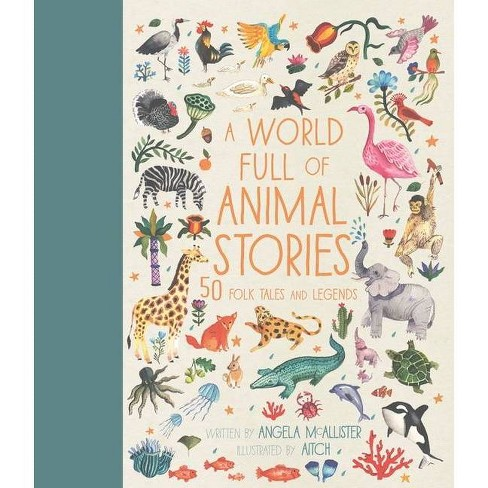A World Full of Animal Stories - by  Angela McAllister (Hardcover) - image 1 of 1