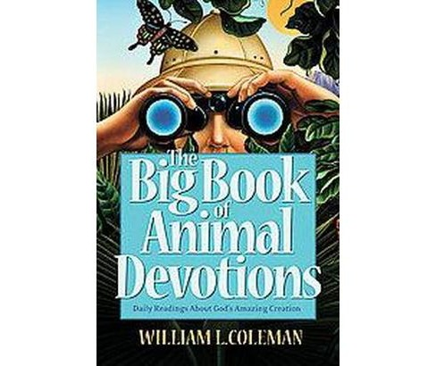 Big Book of Animal Devotions (Paperback) (William Coleman) - image 1 of 1