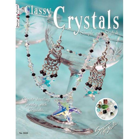 Classy Crystals: Simple and Stylish - by  Suzanne McNeill (Paperback) - image 1 of 1