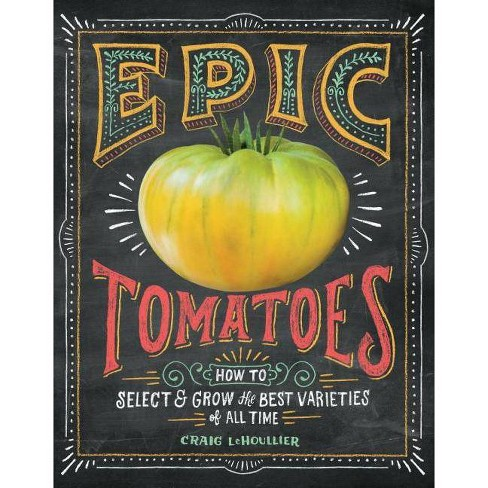 Epic Tomatoes - by  Craig Lehoullier (Paperback) - image 1 of 1