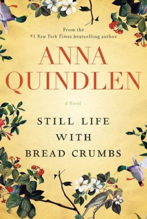 Still Life With Bread Crumbs (Hardcover) by Anna Quindlen - image 1 of 1