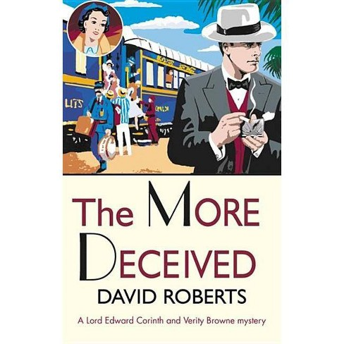 The More Deceived - (Lord Edward Corinth & Verity Browne) by  David Roberts (Paperback) - image 1 of 1