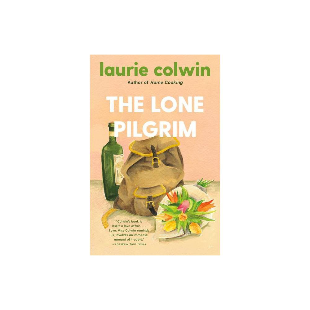 The Lone Pilgrim By Laurie Colwin Paperback