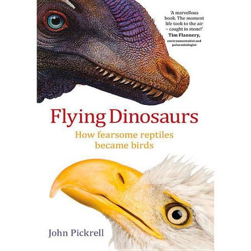 Flying Dinosaurs - by  John Pickrell (Paperback) - image 1 of 1