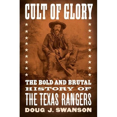 Cult of Glory - by  Doug J Swanson (Hardcover)