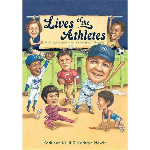 Lives of the Athletes - (Lives Of...(Paperback)) by  Kathleen Krull (Paperback) - image 1 of 1