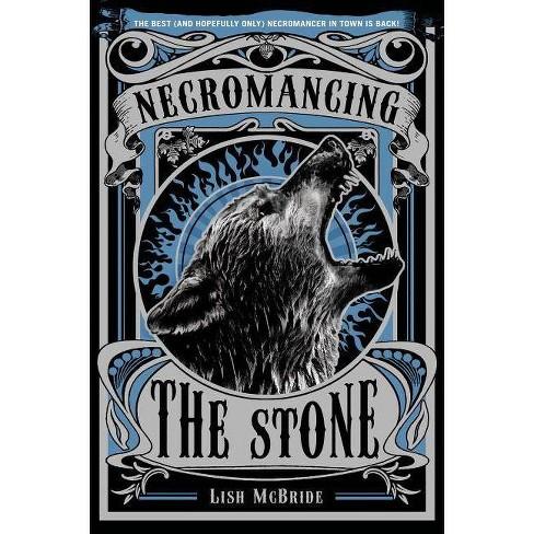 Necromancing the Stone - (Necromancer) by  Lish McBride (Paperback) - image 1 of 1
