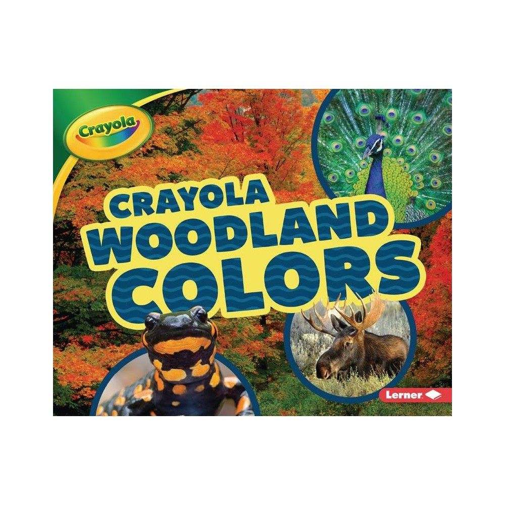 Crayola R Woodland Colors Crayola R Colorful Biomes By Lisa Bullard Paperback