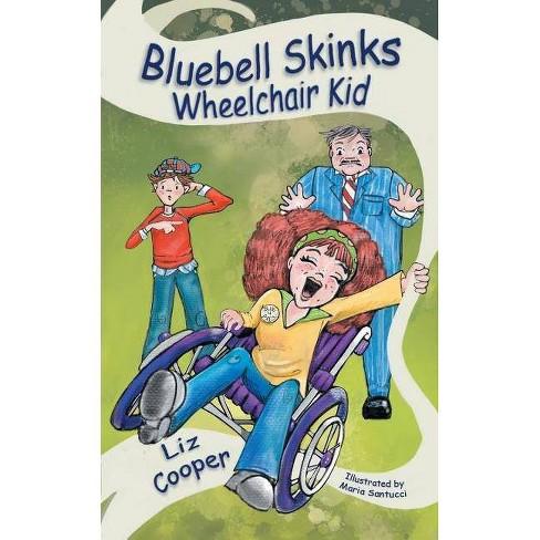 Bluebell Skinks Wheelchair Kid - by  Liz Cooper (Paperback) - image 1 of 1