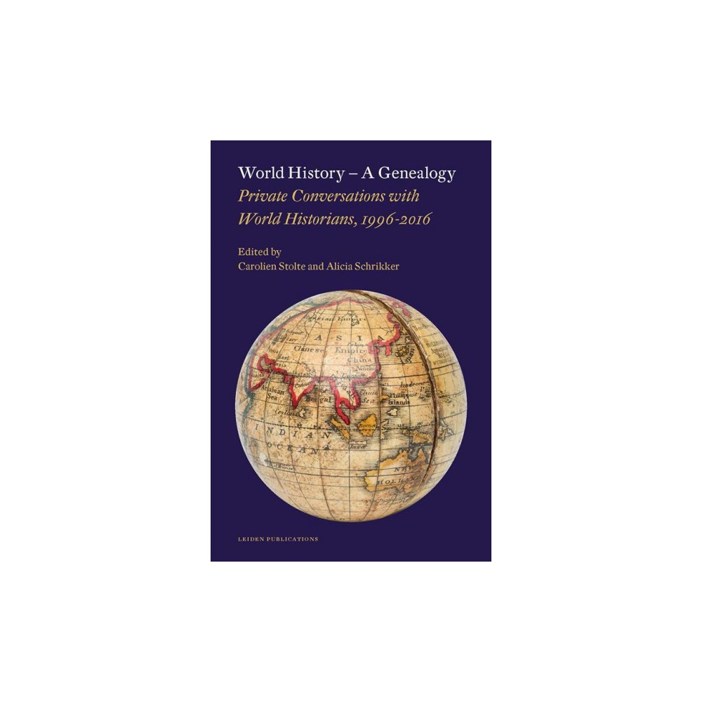 World History - a Genealogy : Private Conversations With World Historians, 1996-2016 (Paperback)