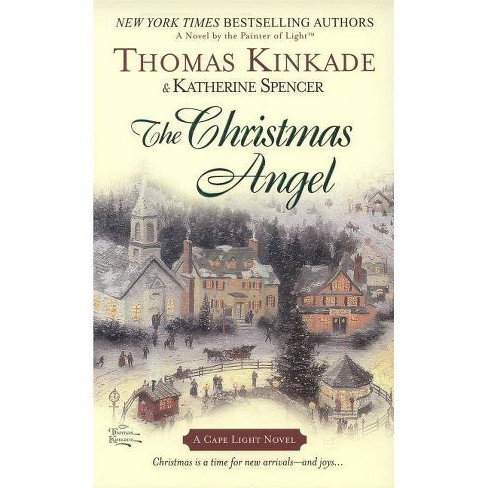 The Christmas Angel - (Cape Light Novels) by Thomas Kinkade & Katherine  Spencer (Paperback)