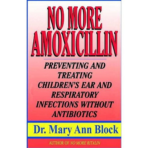 No More Amoxicillin - by  Mary Ann Block (Paperback) - image 1 of 1