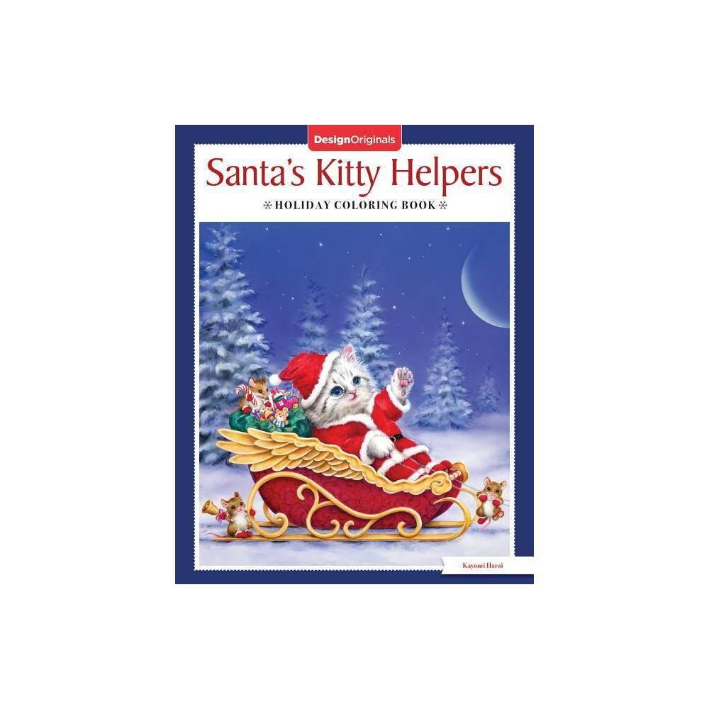Santa S Kitty Helpers Holiday Coloring Book By Kayomi Harai Paperback