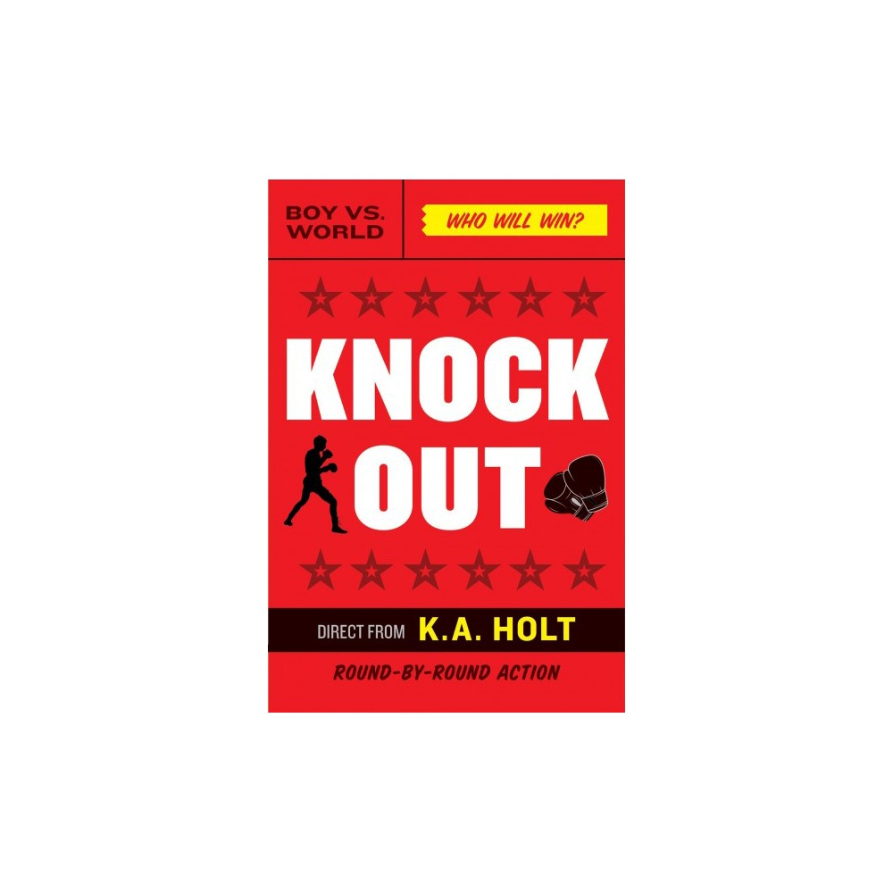 Knockout - by K. A. Holt (Hardcover)