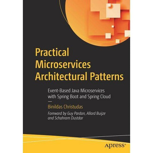 Practical Microservices Architectural Patterns - by  Binildas Christudas (Paperback) - image 1 of 1