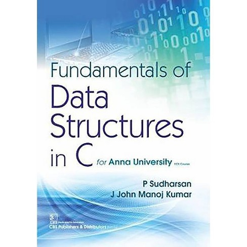 Fundamentals of Data Structures in C - by  P Sudarsan & Manoj Kumar (Paperback) - image 1 of 1