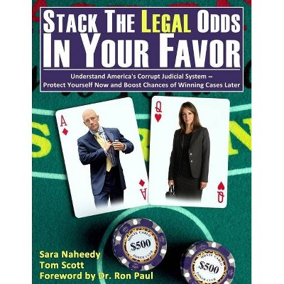 Stack the Legal Odds in Your Favor - by  Sara Naheedy (Paperback)
