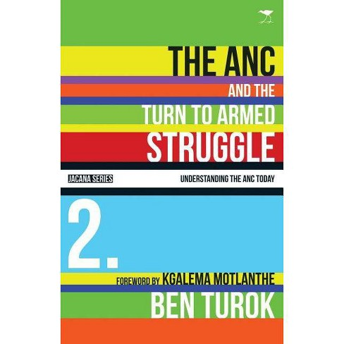 The ANC and the Turn to Armed Struggle, 1950-1970 - (Understanding the ANC Today) (Paperback) - image 1 of 1