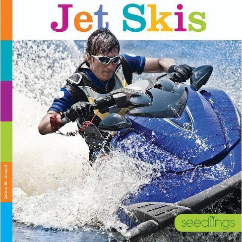 Jet Skis - (Seedlings: On the Go) by  Quinn M Arnold (Paperback) - image 1 of 1