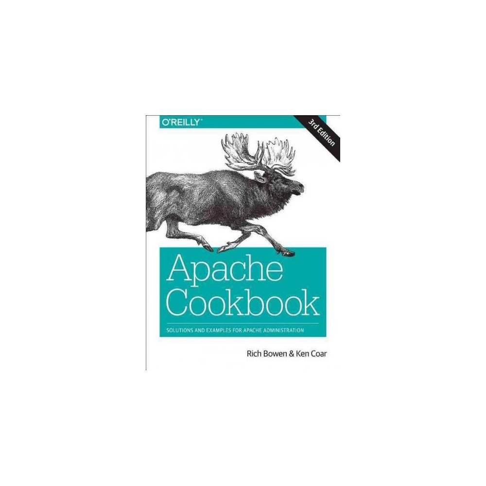 Apache Cookbook : Solutions and Examples for Apache Administration - 3 (Paperback)