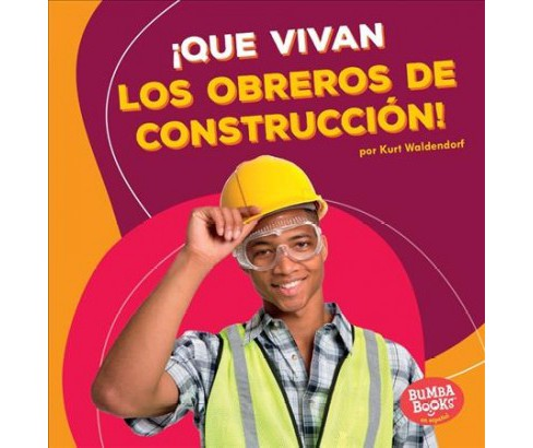 Que vivan los obreros de construcción! / Hooray for Construction Workers! -  (Paperback) - image 1 of 1