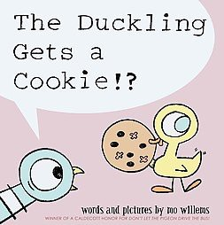 The Duckling Gets a Cookie!? (Hardcover)by Mo Willems