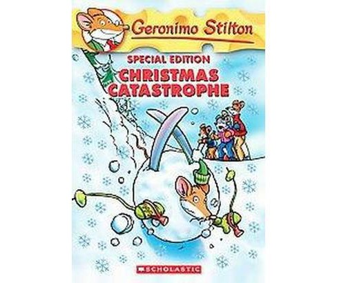 Christmas Catastrophe (Special) (Paperback) (Geronimo Stilton) - image 1 of 1