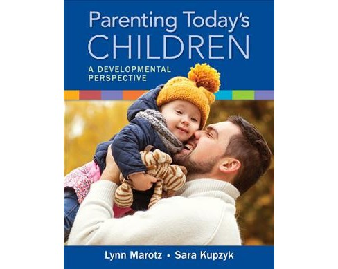 Parenting Today's Children : A Developmental Perspective (Student) (Paperback) (Lynn R. Marotz & Sara - image 1 of 1