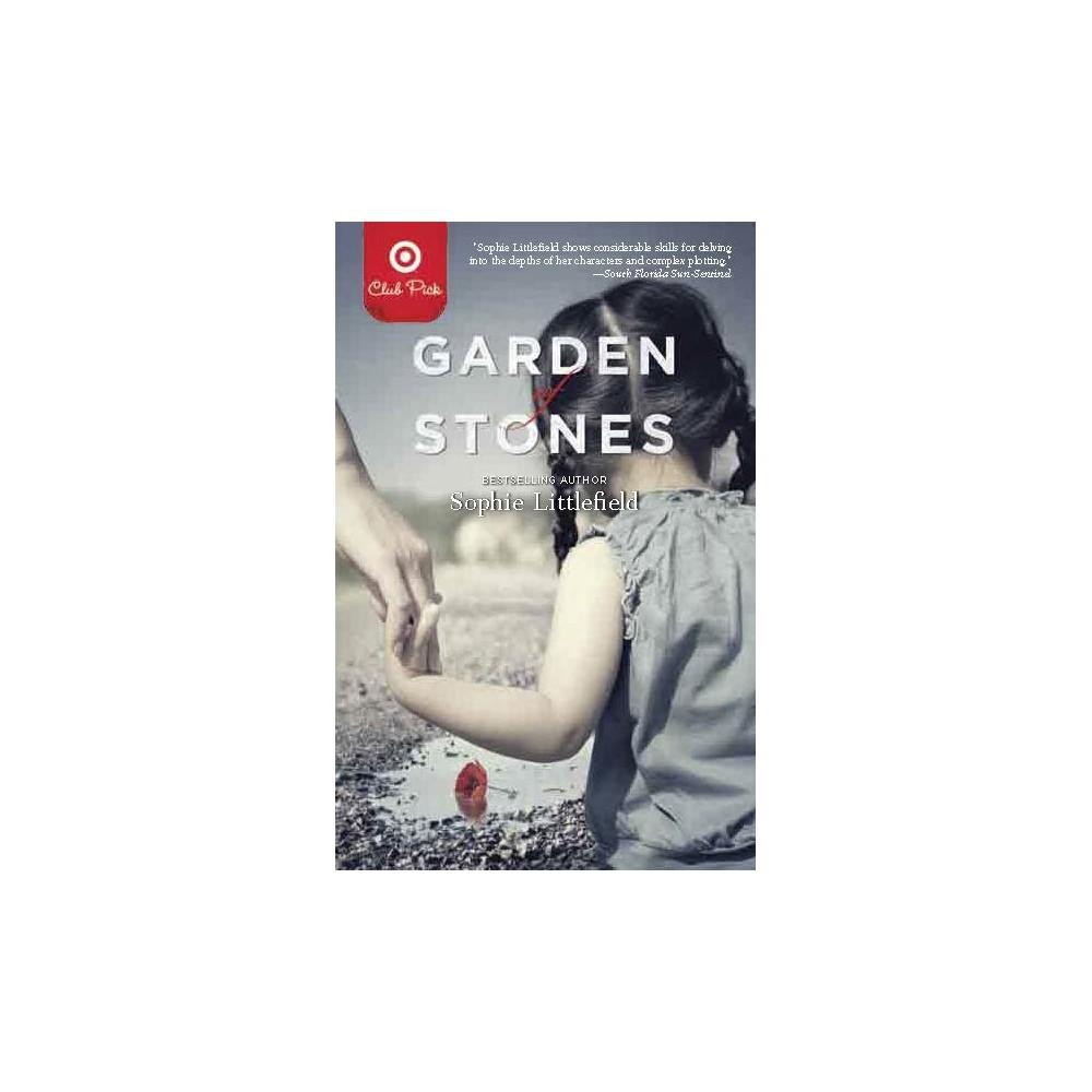 Garden of Stones by Sophie Littlefield (Target Club Pick March 2013) (Paperback) by Sophie Littlefield