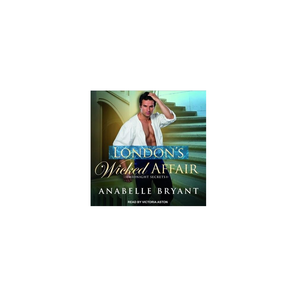 London's Wicked Affair - Unabridged (Midnight Secrets) by Anabelle Bryant (CD/Spoken Word)