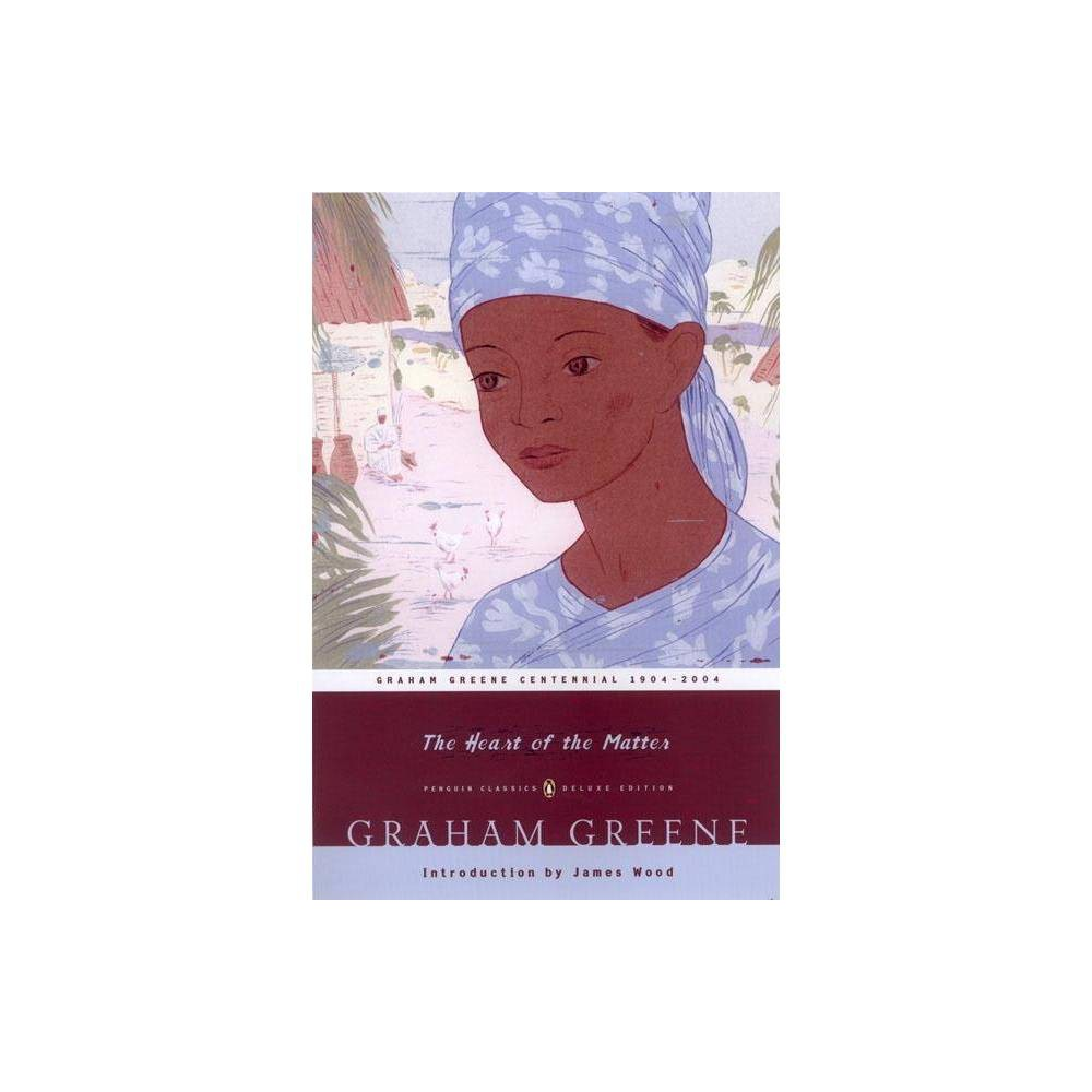 The Heart of the Matter - (Penguin Classics Deluxe Edition) by Graham Greene (Paperback) Compare